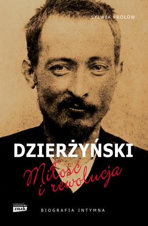 """Okładka książki """"Dzierżyński. Miłość i rewolucja"""" /materiały prasowe"""