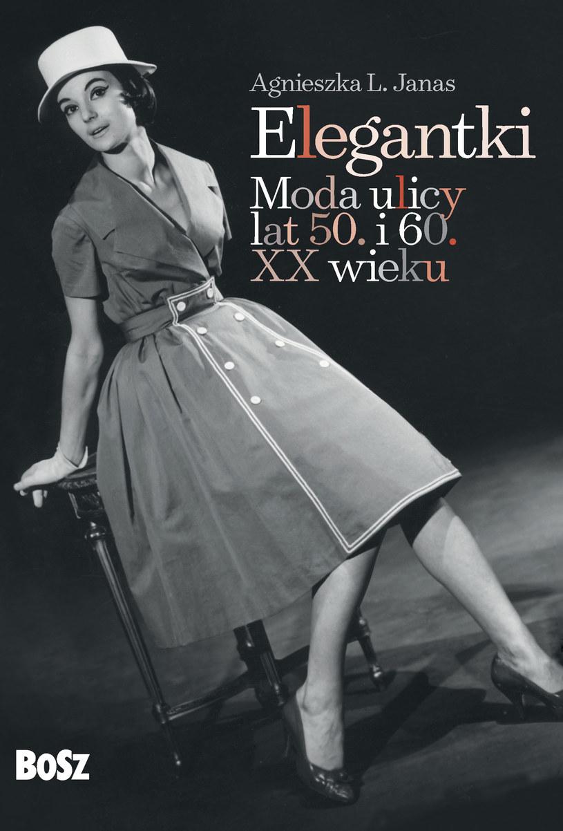 """Okładka książki """"Elegantki. Moda ulicy lat 50. i 60. XX wieku"""" /materiały prasowe"""