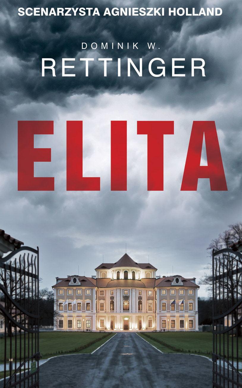 """Okładka książki """"Elita"""" Dominika W. Rettingera /materiały prasowe"""