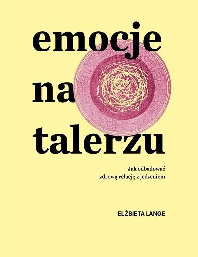 """Okładka książki """"Emocje na talerzu"""" /materiały prasowe"""