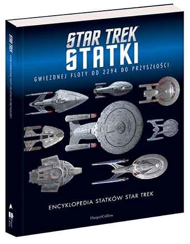 """Okładka książki """"Encyklopedia statków Star Trek. Statki Gwiezdnej Floty od 2294 do przyszłości"""" /materiały prasowe"""