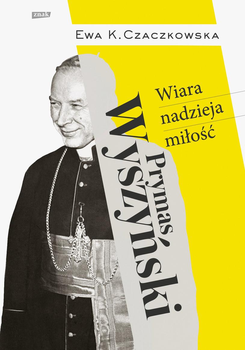 """Okładka ksiażki Ewy K. Czaczkowskiej """"Prymas Wyszyński. Wiara, nadzieja, miłość"""" /materiały prasowe"""