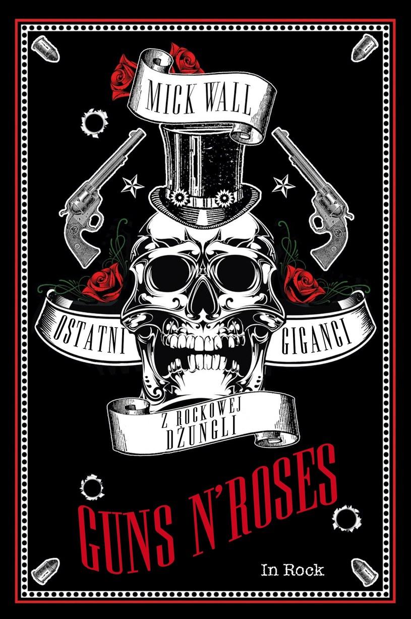 """Okładka książki """"Guns N' Roses: Ostatni giganci z rockowej dżungli"""" /materiały promocyjne"""