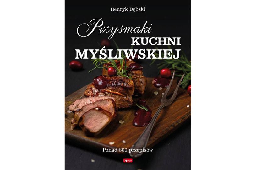 """Okładka książki Henryk Dębski """"Przysmaki kuchni myśliwskiej"""" /materiały prasowe"""
