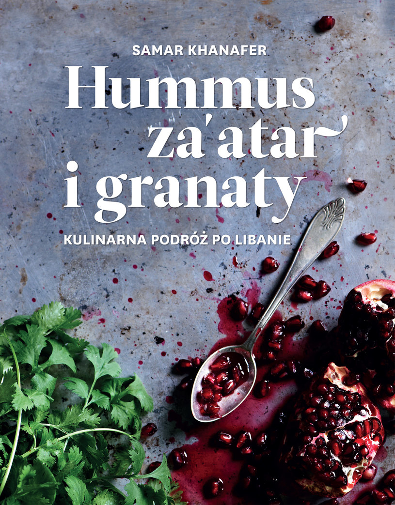 """Okładka książki """"Hummus za'atar i granaty. Kulinarna podróż po Libanie"""" /materiały prasowe"""