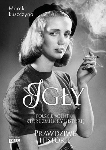 """Okładka książki """"Igły. Polskie agentki, które zmieniły historię"""" /materiały prasowe"""