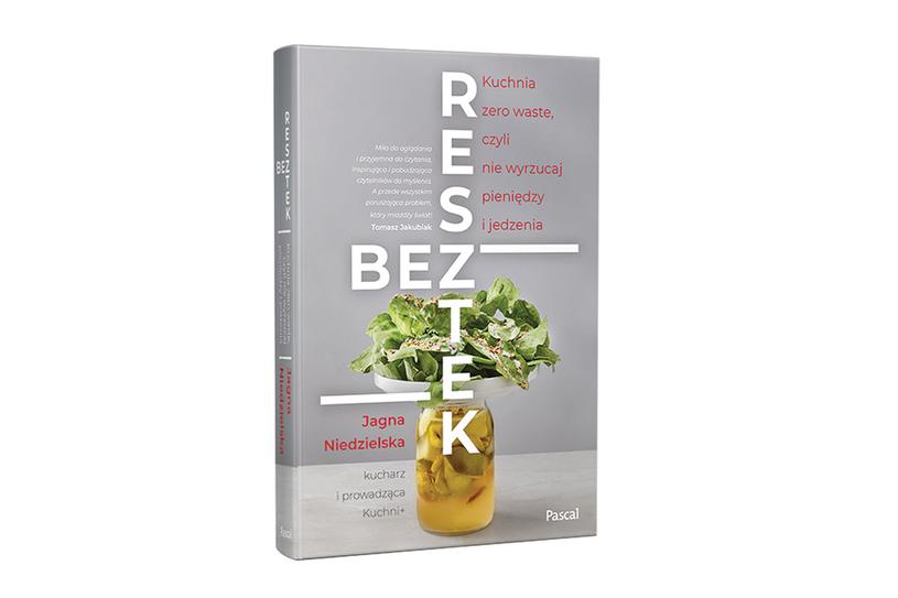 """Okładka książki Jagny Niedzielskiej """"Bez resztek. Kuchnia zero waste, czyli nie wyrzucaj pieniędzy i jedzenia"""" /materiały prasowe"""