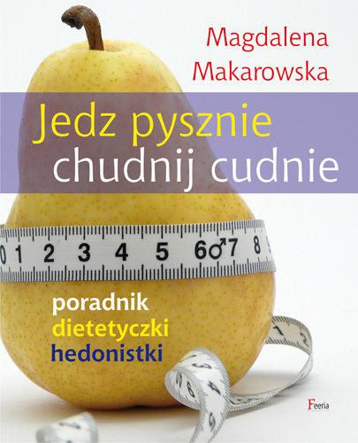 """Okładka książki """"Jedz pysznie i chudnij cudnie"""" /materiały prasowe"""