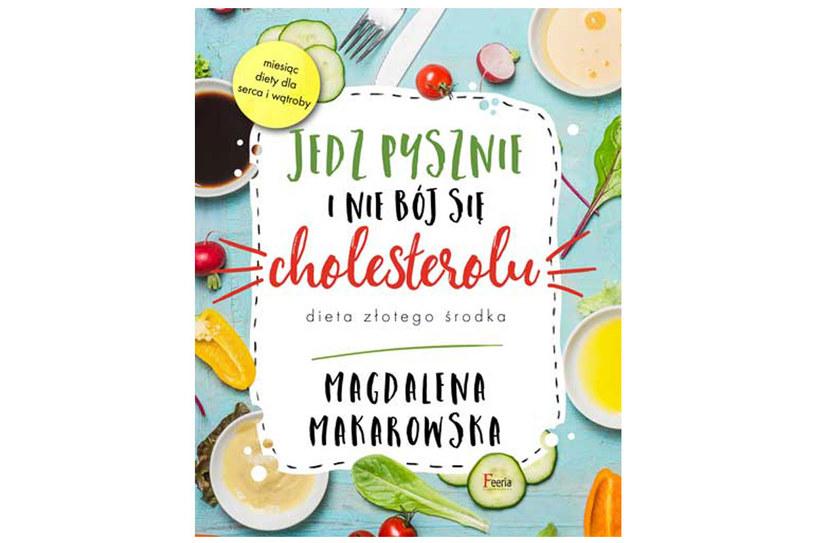 """Okładka książki """"Jedz pysznie i nie bój się cholesterolu"""" /materiały prasowe"""