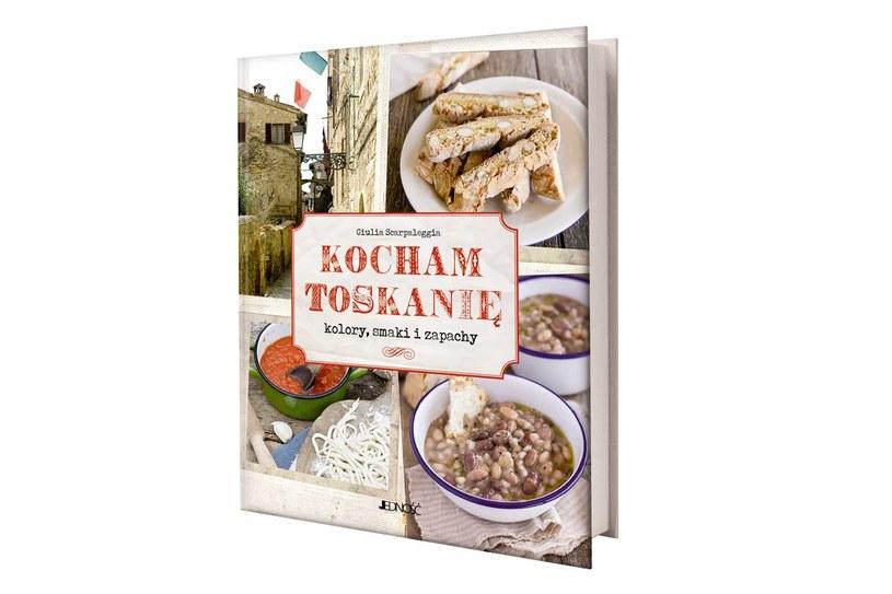 """Okładka książki """"Kocham Toskanię Kolory, smaki i zapachy"""" /materiały prasowe"""