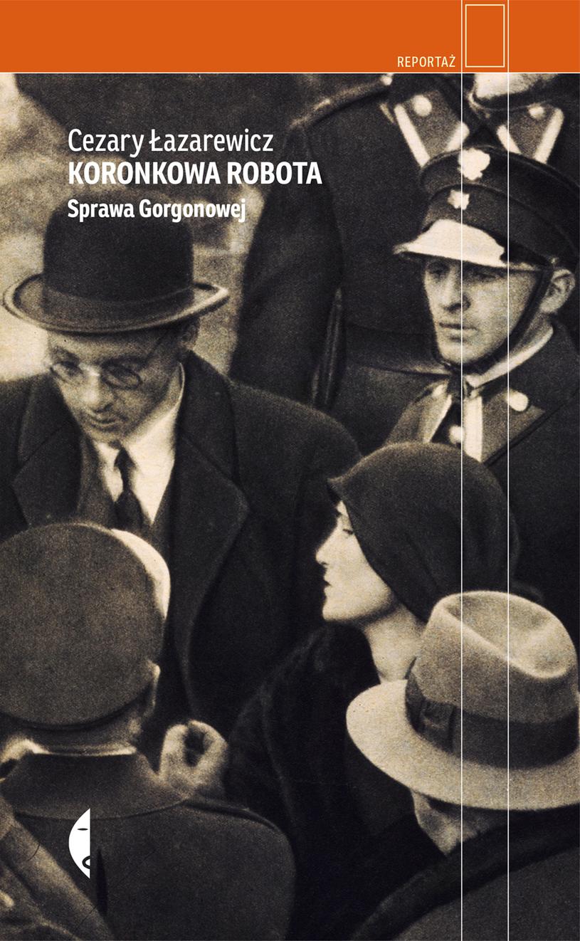 """Okładka książki """"Koronkowa Robota. Sprawa Gorgonowej"""" /Wydawnictwo Czarne /materiały prasowe"""