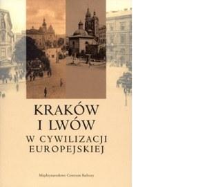 """Okładka książki """"Kraków i Lwów w cywilizacji europejskiej"""" /INTERIA.PL"""