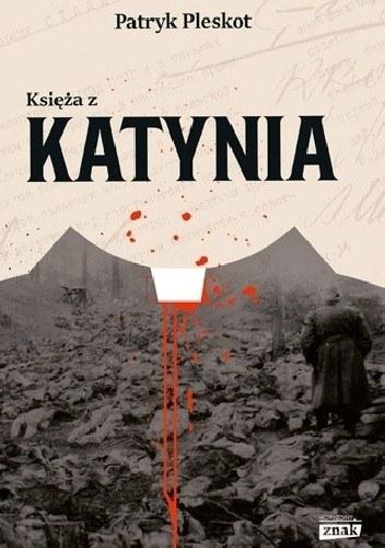 """Okładka książki """"Księża z Katynia"""" Patryka Pleskota /materiały prasowe"""