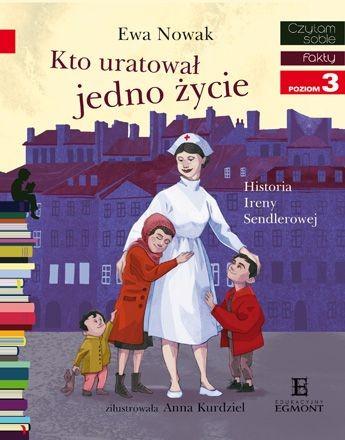"""Okładka książki """"Kto uratował jedno życie... Historia Ireny Sendlerowej"""" /materiały prasowe"""