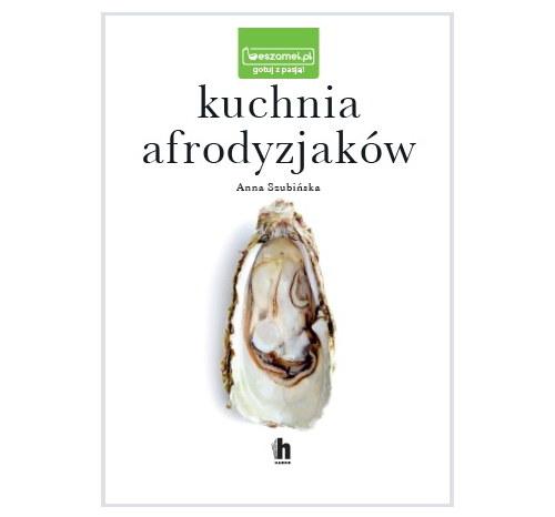 """Okładka książki """"Kuchnia afrodyzjaków"""" /materiały prasowe"""