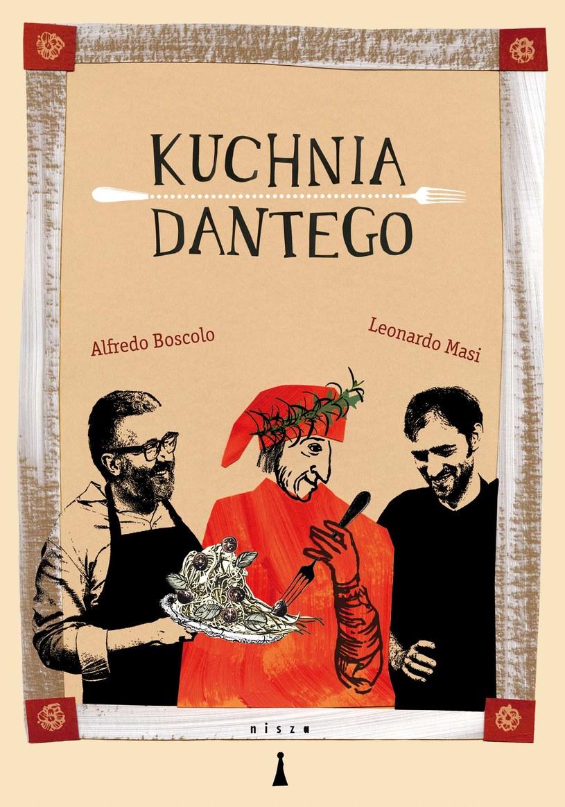"""Okładka książki """"Kuchnia Dantego"""" Alfredo Boscolo i Leonardo Masiego /materiały prasowe"""