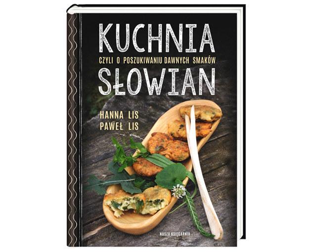 """Okładka książki """"Kuchnia Słowian czyli o poszukiwaniu dawnych smaków"""" /materiały prasowe"""