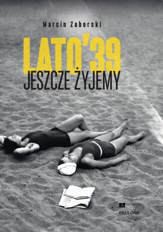 """Okładka książki """"LATO'39. JESZCZE ŻYJEMY"""" /Materiały prasowe"""