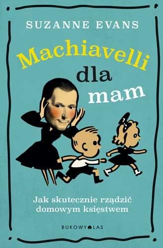 """Okładka książki """"Machiavelli dla mam"""" Suzanne Evans /materiały prasowe"""