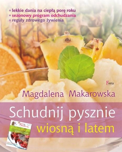 """Okładka książki Magdaleny Makarowskiej """"Schudnij pysznie wiosną i latem"""" /materiały prasowe"""