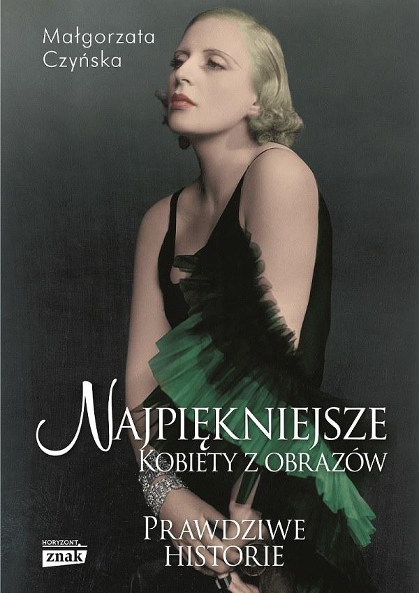 """Okładka książki Małgorzaty Czyńskiej """"Najpiekniejsze. Kobiety z obrazów"""" /materiały prasowe"""