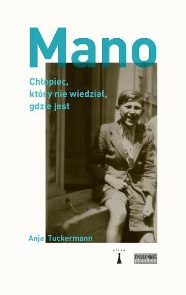 """Okładka książki """"Mano. Chłopiec, który nie wiedział, gdzie jest"""" /"""