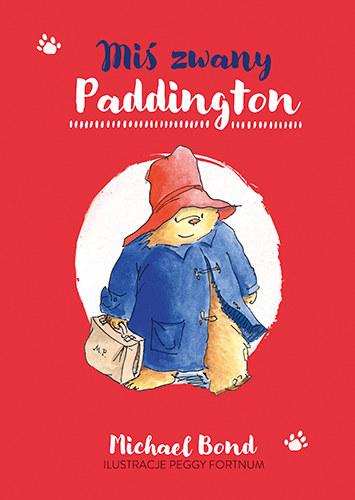 """Okładka książki """"Miś zwany Paddington"""" /materiały prasowe"""