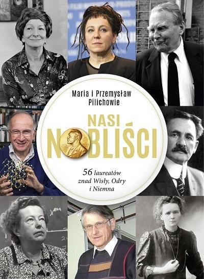 """Okładka książki """"Nasi Nobliści. 56 laureatów znad Wisły, Odry i Niemna"""" /materiały prasowe"""