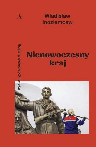 """Okładka książki """"Nienowoczesny kraj"""" /materiały prasowe"""