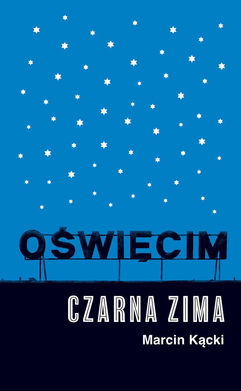 """Okładka książki """"Oświęcim. Czarna zima"""" Marcina Kąckiego /materiały prasowe"""