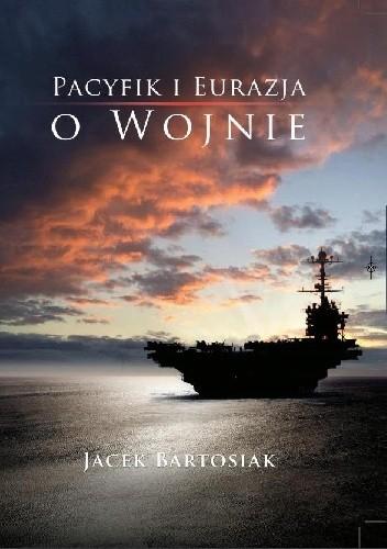 """Okładka książki """"Pacyfik i Eurazja. O wojnie"""" /materiały promocyjne"""