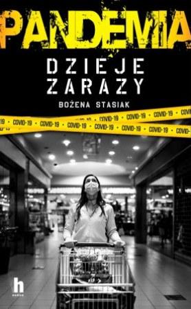 """Okładka książki """"Pandemia. Dzieje zarazy"""" Bożeny Stasiak /materiały prasowe"""