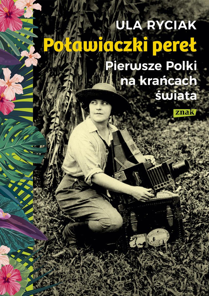 """Okładka książki """"Poławiaczki pereł. Pierwsze Polki na krańcach świata"""" Uli Ryciak /materiały prasowe"""