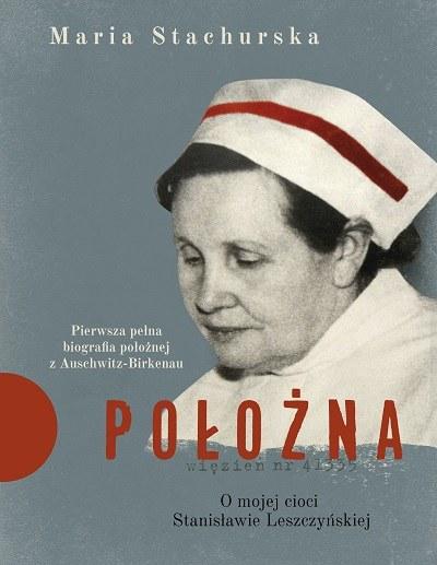 """Okładka książki """"Położna. O mojej cioci Stanisławie Leszczyńskiej"""" /materiały prasowe"""