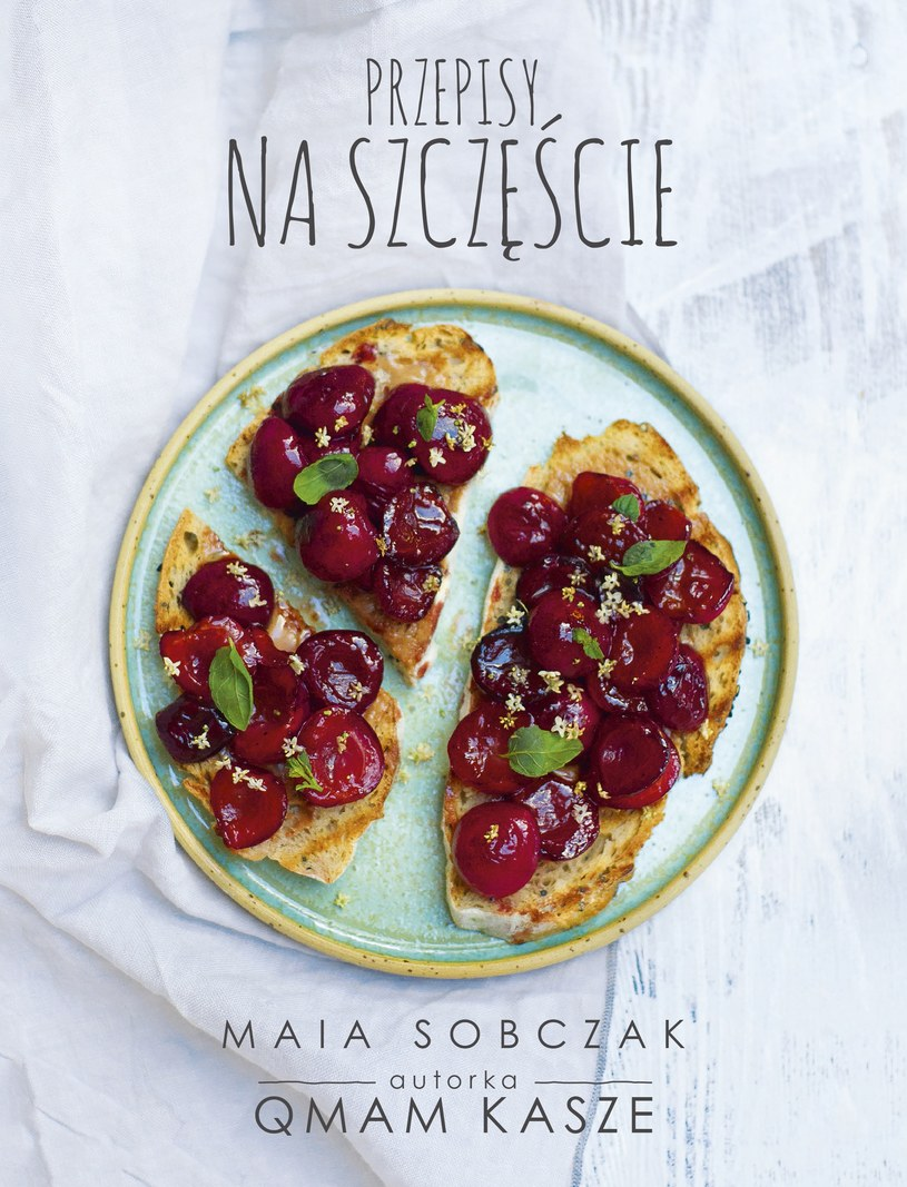 """Okładka książki """"Przepisy na szczęście"""" Mai Sobczak /materiały prasowe"""