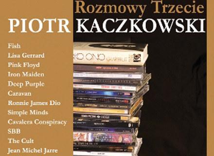 """Okładka książki """"Rozmowy trzecie"""" Piotra Kaczkowskiego /"""