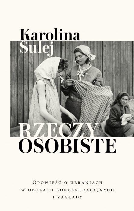 """Okładka książki """"Rzeczy osobiste"""" Karoliny Sulej /materiały prasowe"""