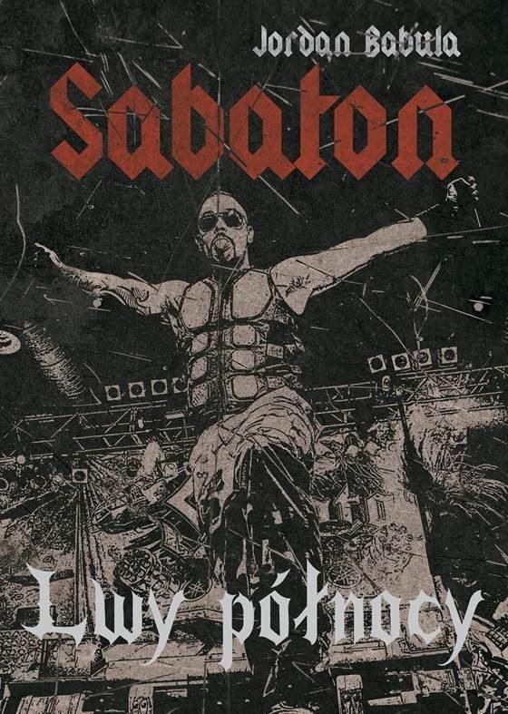 """Okładka książki """"Sabaton. Lwy północy"""" /"""