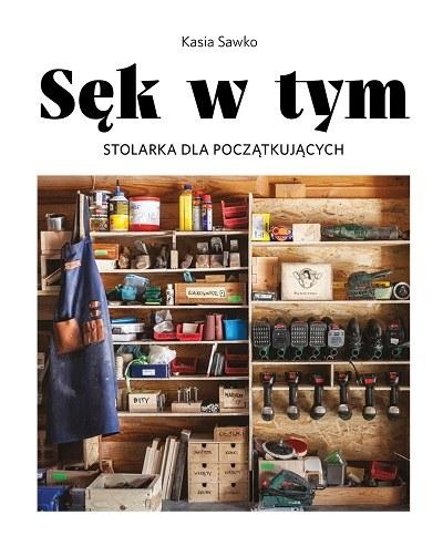 """Okładka książki """"Sęk w tym"""" Kasi Sawko /materiały prasowe"""