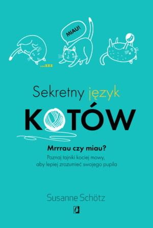 """Okładka książki """"Sekretny język kotów"""" /materiały prasowe"""