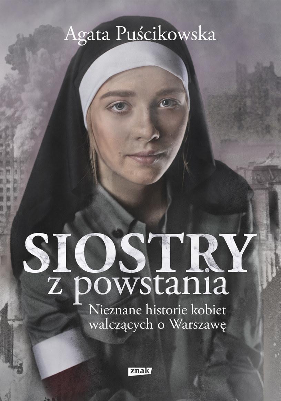 """Okładka książki """"Siostry z powstania"""" Agaty Puścikowskiej /materiały prasowe"""