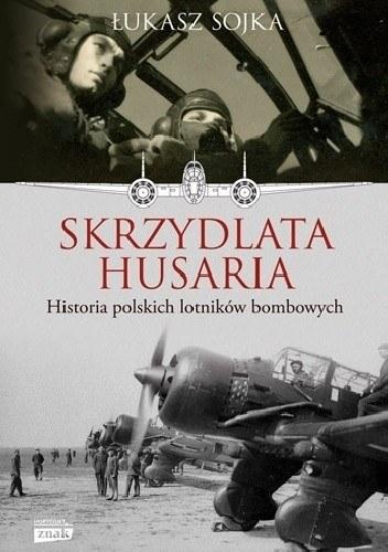 """Okładka książki """"Skrzydlata husaria"""" Łukasza Sojki /materiały prasowe"""