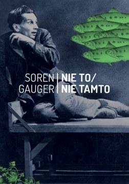 """Okładka książki Sorena Gaugera """"Nie to/Nie tamto"""" /"""