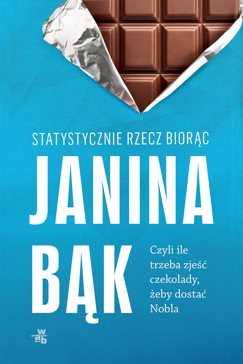 """Okładka książki """"Statystycznie rzecz biorąc (...)"""" Janiny Bąk /materiały prasowe"""