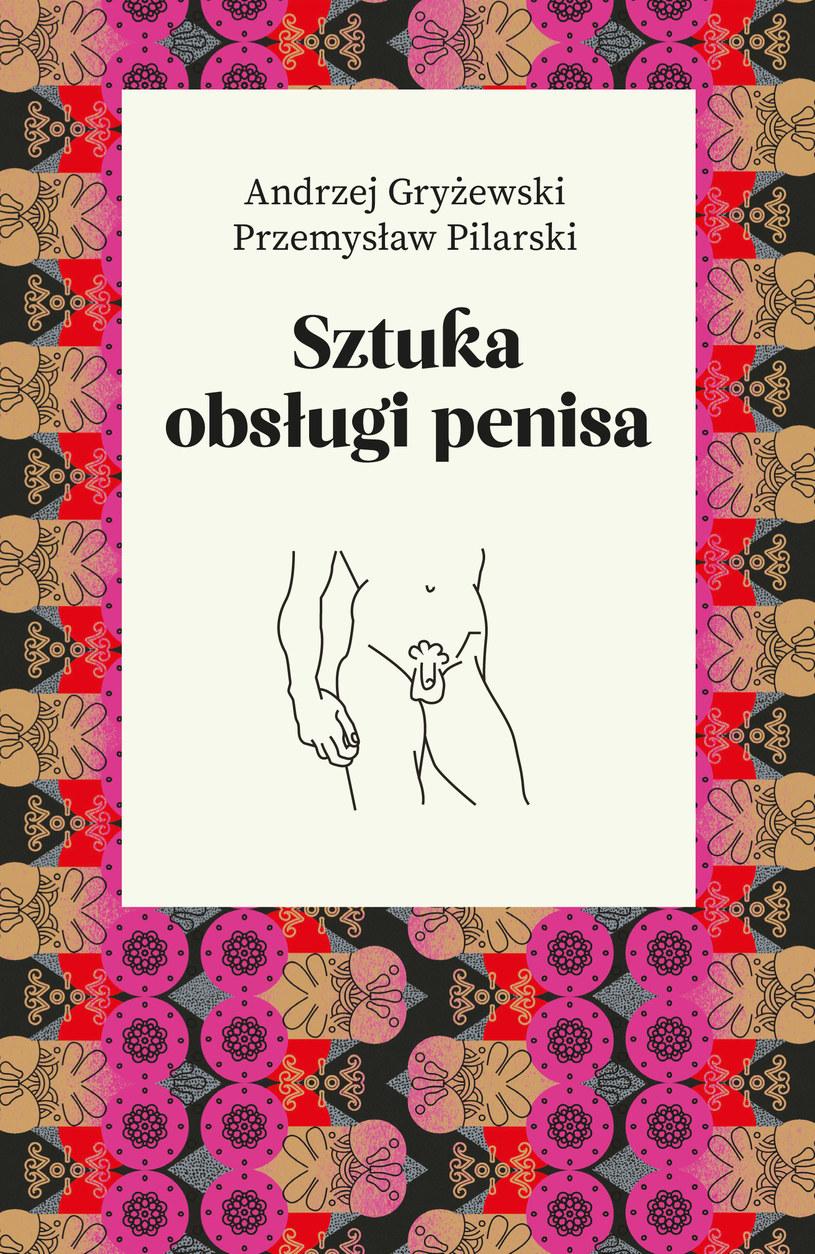 """Okładka książki """"Sztuka obsługi penisa"""" /materiały prasowe"""