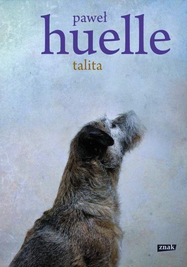 """Okładka książki """"Talita"""" Pawła Huelle /materiały prasowe"""