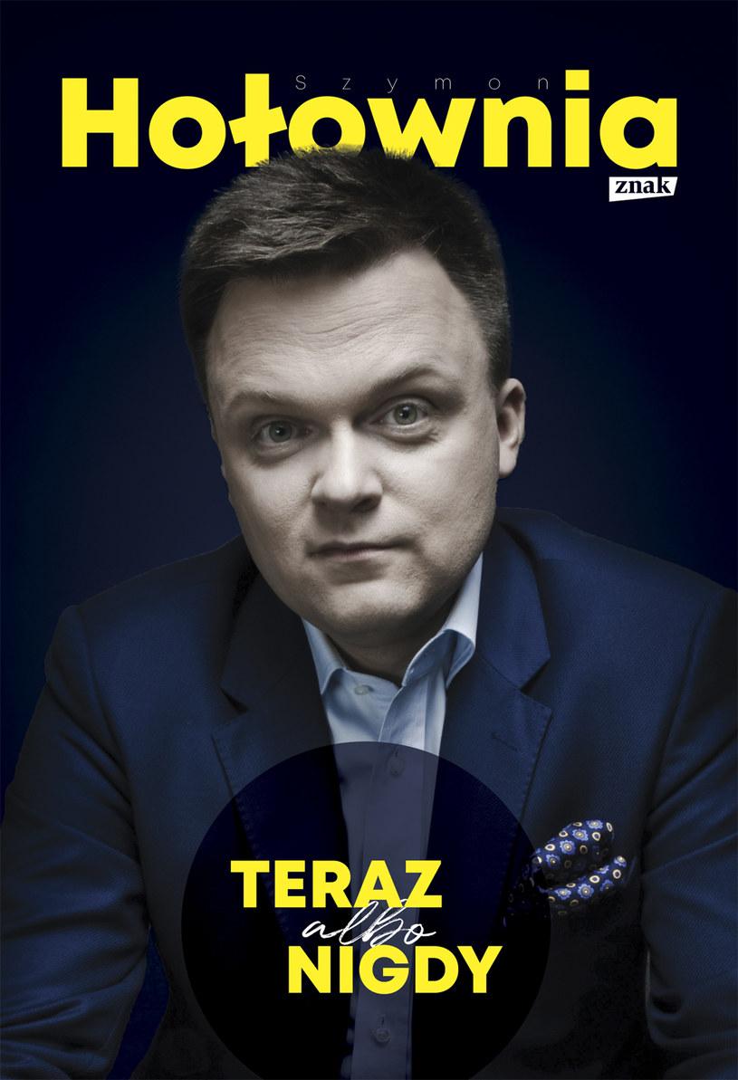 """Okładka książki """"Teraz albo nigdy"""" Szymona Hołowni /materiały prasowe"""