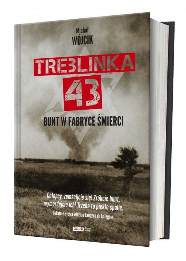 """Okładka książki """"Treblinka 43. Bunt w fabryce śmierci"""" Michała Wójcika /materiały prasowe"""