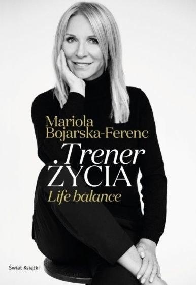 """Okładka książki """"Trener życia"""" Marioli Bojarskiej-Ferenc /materiały prasowe"""