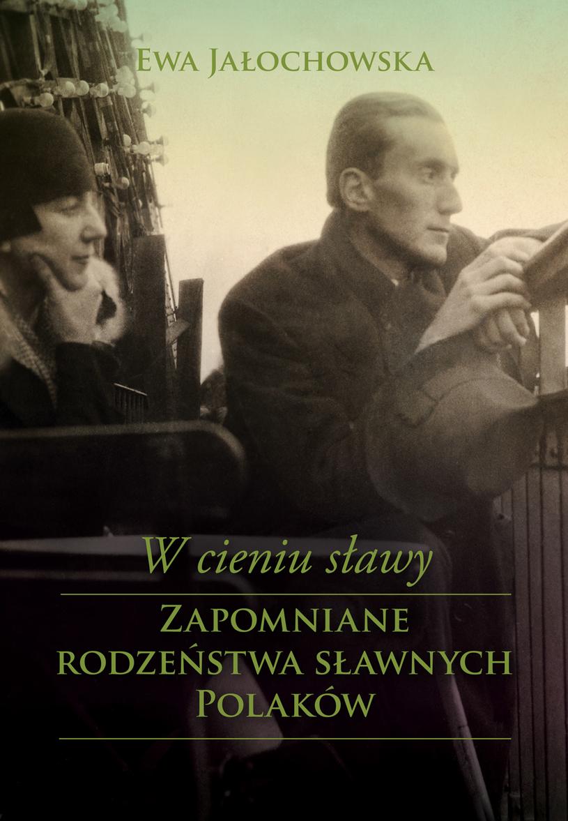 """Okładka książki """"W cieniu sławy. Zapomniane rodzeństwa sławnych Polaków"""" /materiały prasowe"""